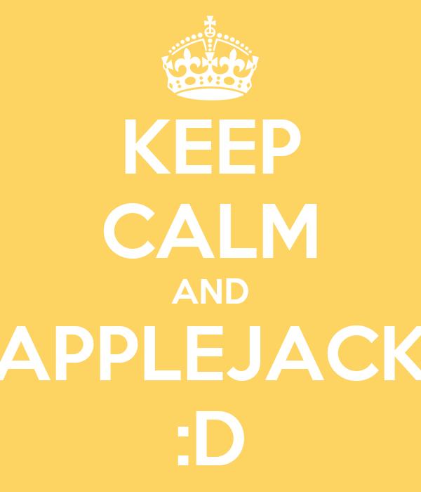 KEEP CALM AND APPLEJACK :D