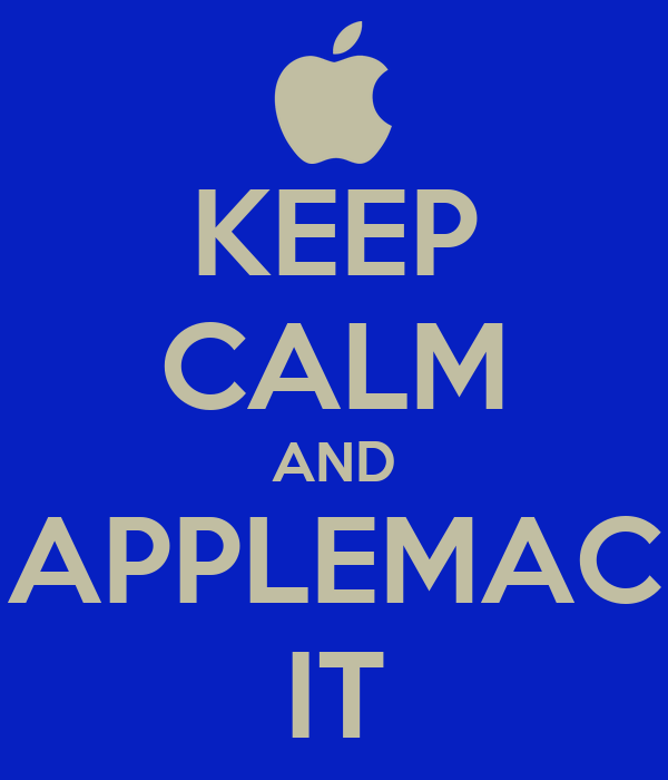 KEEP CALM AND APPLEMAC IT