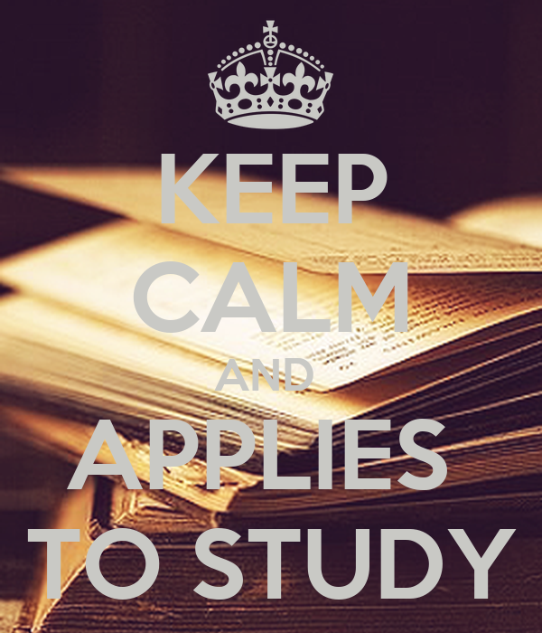 KEEP CALM AND  APPLIES  TO STUDY