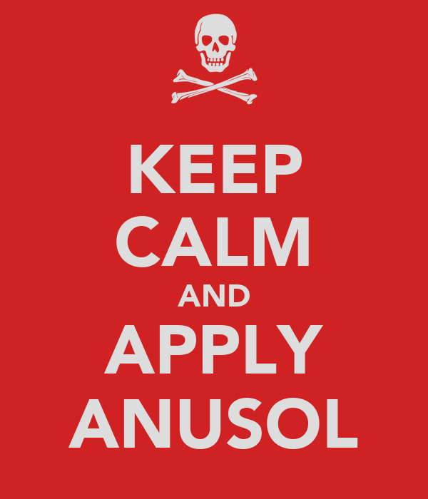 KEEP CALM AND APPLY ANUSOL