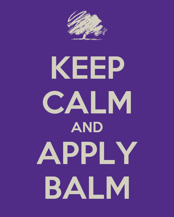 KEEP CALM AND APPLY BALM