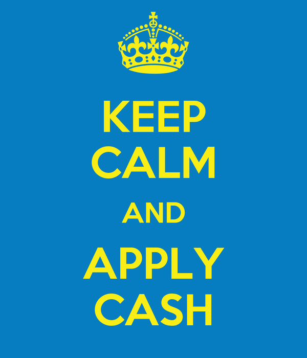 KEEP CALM AND APPLY CASH