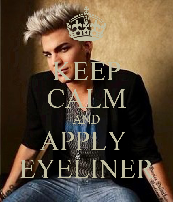 KEEP CALM AND APPLY  EYELINER