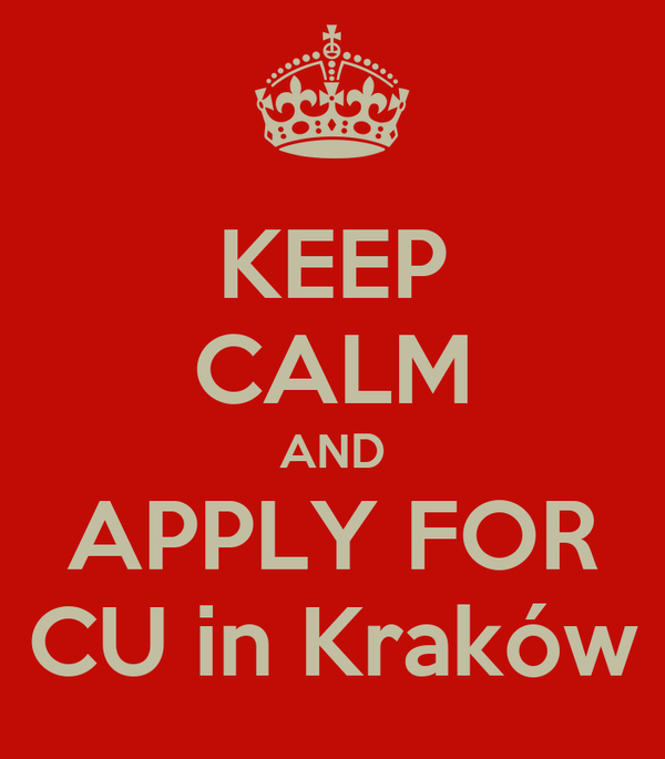 KEEP CALM AND APPLY FOR CU in Kraków