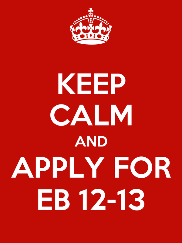 KEEP CALM AND APPLY FOR EB 12-13