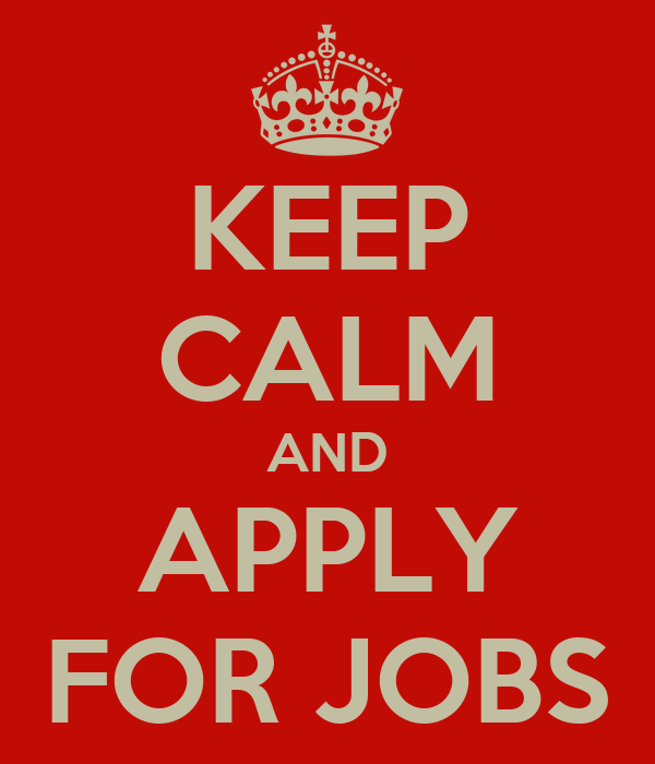 KEEP CALM AND APPLY FOR JOBS