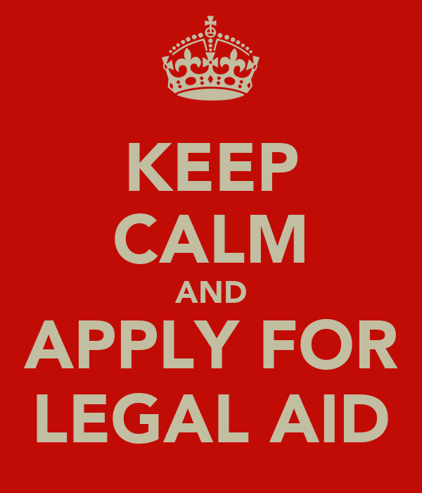 KEEP CALM AND APPLY FOR LEGAL AID