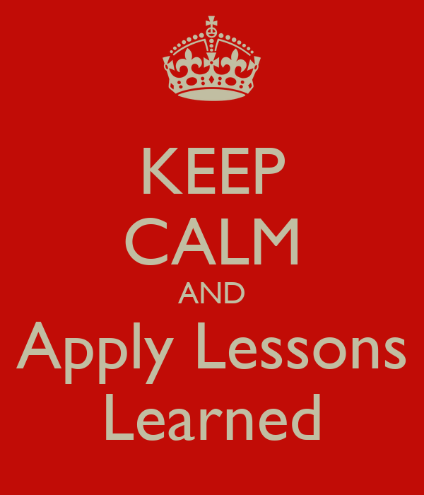 KEEP CALM AND Apply Lessons Learned