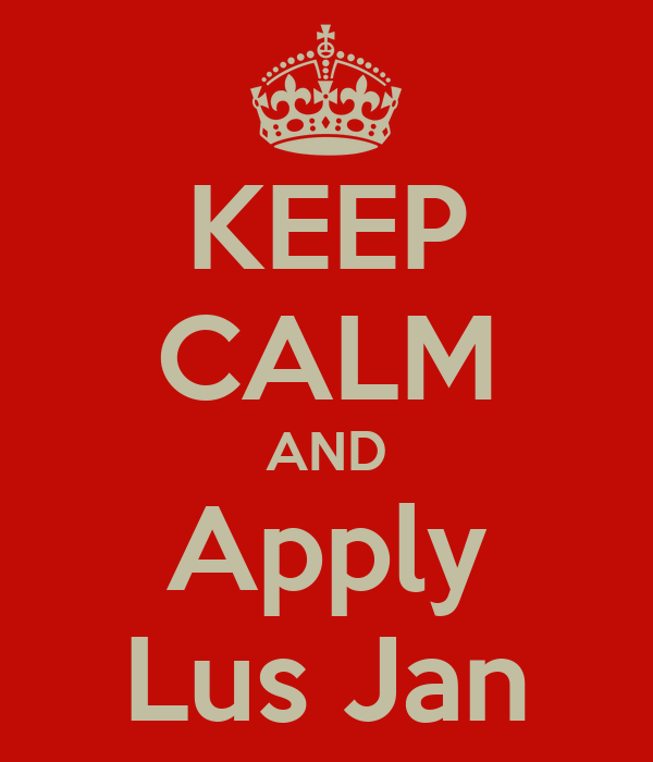 KEEP CALM AND Apply Lus Jan