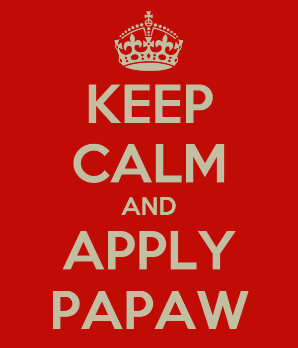 KEEP CALM AND APPLY PAPAW