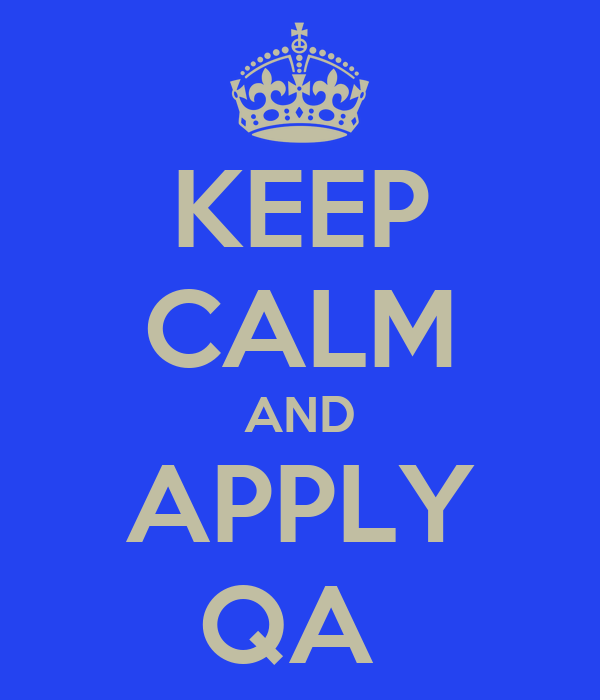 KEEP CALM AND APPLY QA