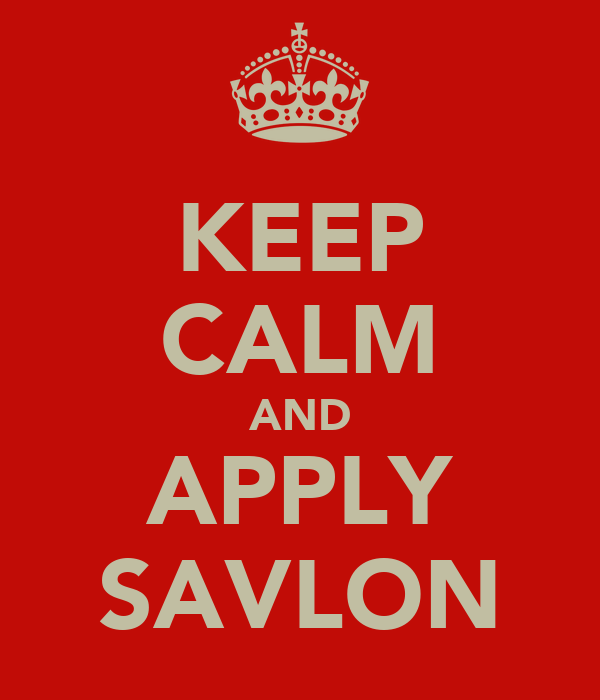 KEEP CALM AND APPLY SAVLON