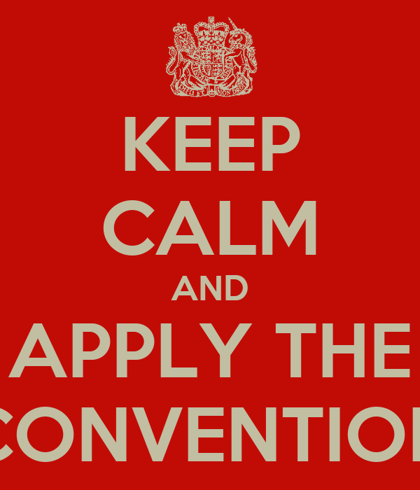 KEEP CALM AND APPLY THE CONVENTION