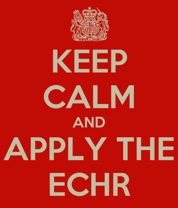 KEEP CALM AND APPLY THE ECHR