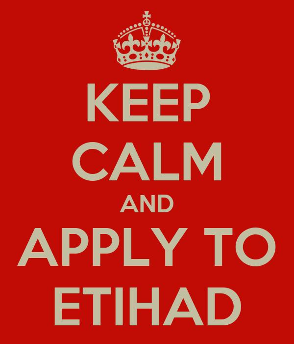 KEEP CALM AND APPLY TO ETIHAD
