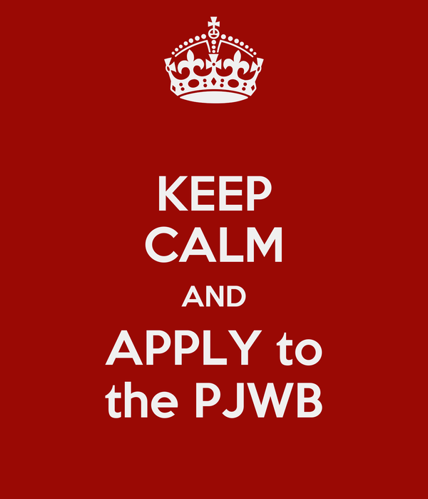 KEEP CALM AND APPLY to the PJWB
