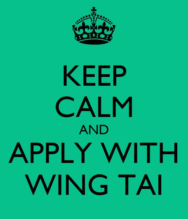 KEEP CALM AND APPLY WITH WING TAI