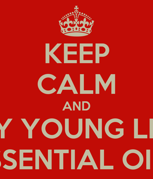 KEEP CALM AND APPLY YOUNG LIVING  ESSENTIAL OILS