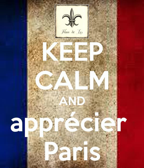 KEEP CALM AND apprécier  Paris