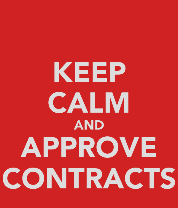 KEEP CALM AND APPROVE CONTRACTS