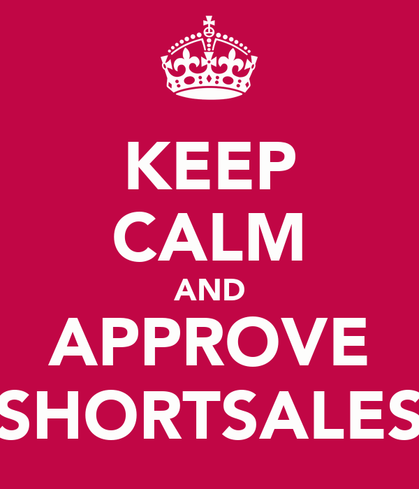 KEEP CALM AND APPROVE SHORTSALES