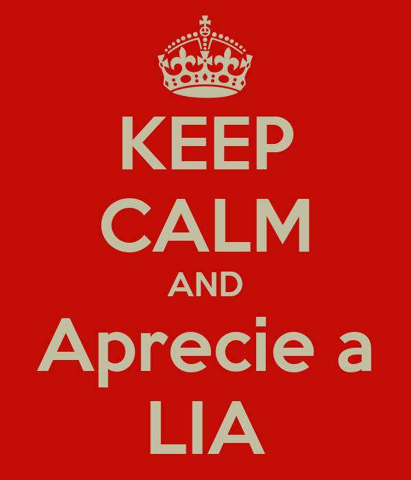 KEEP CALM AND Aprecie a LIA