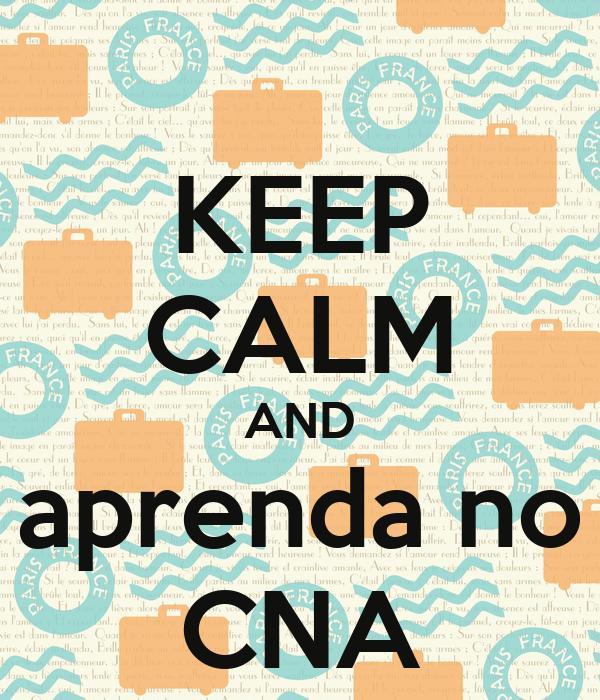 KEEP CALM AND aprenda no CNA