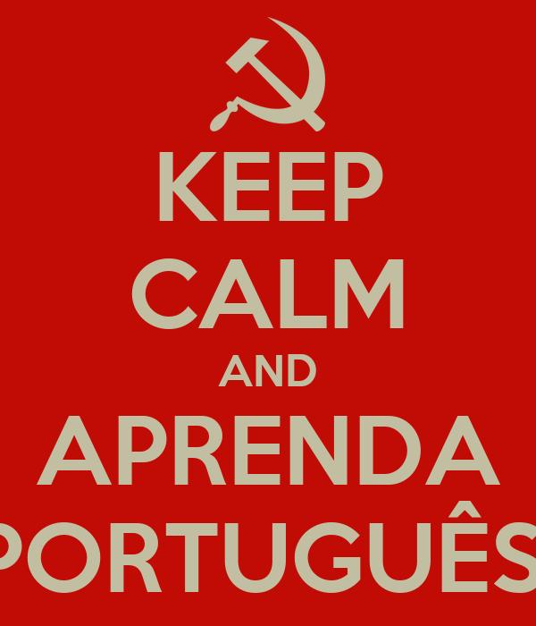 KEEP CALM AND APRENDA PORTUGUÊS!