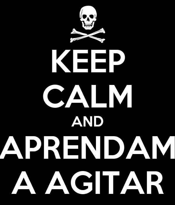KEEP CALM AND APRENDAM A AGITAR