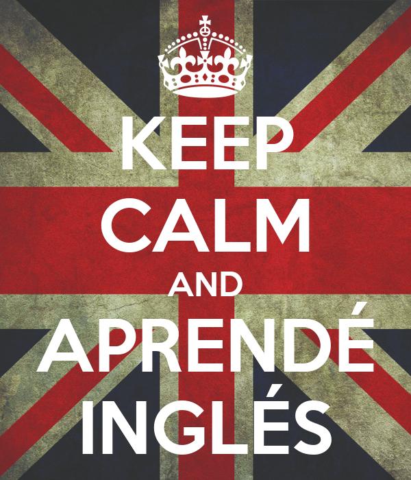 KEEP CALM AND APRENDÉ INGLÉS