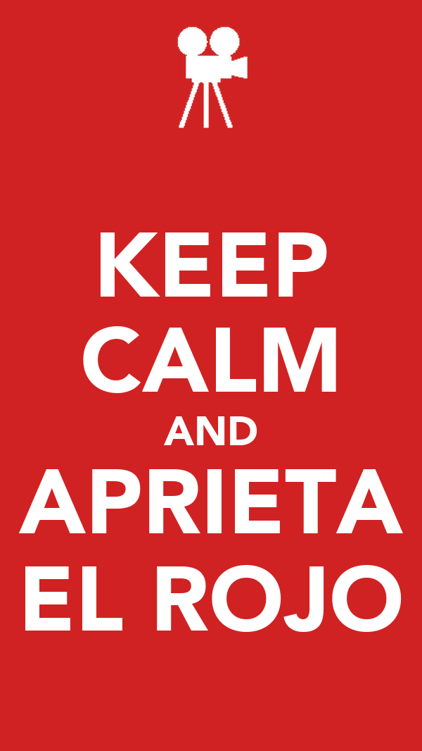 KEEP CALM AND APRIETA EL ROJO
