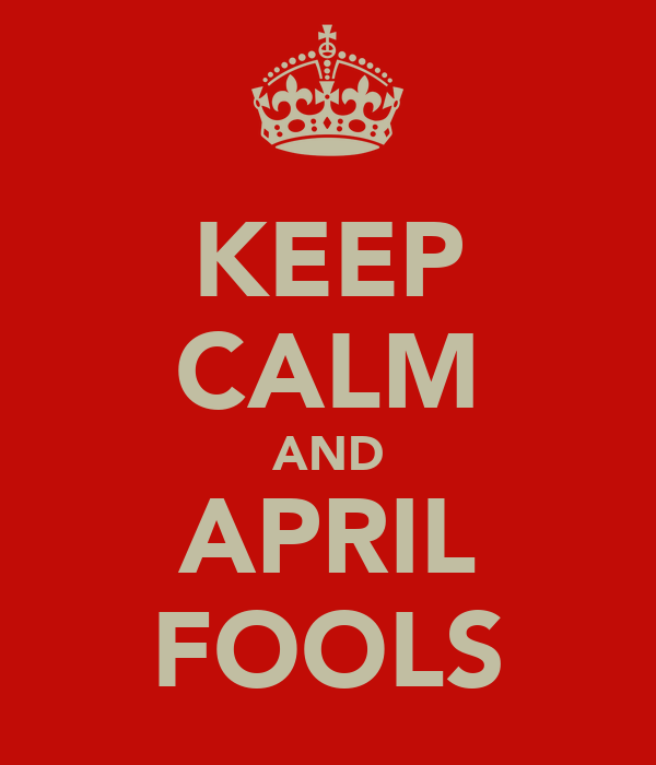 KEEP CALM AND APRIL FOOLS
