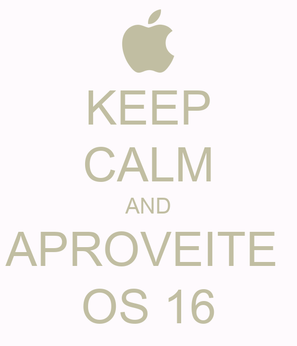 KEEP CALM AND APROVEITE  OS 16