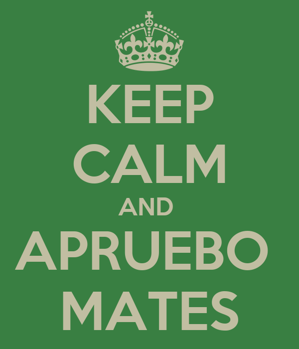 KEEP CALM AND  APRUEBO  MATES