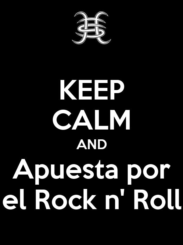 KEEP CALM AND Apuesta por el Rock n' Roll