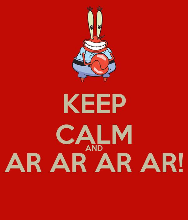 KEEP CALM AND AR AR AR AR!