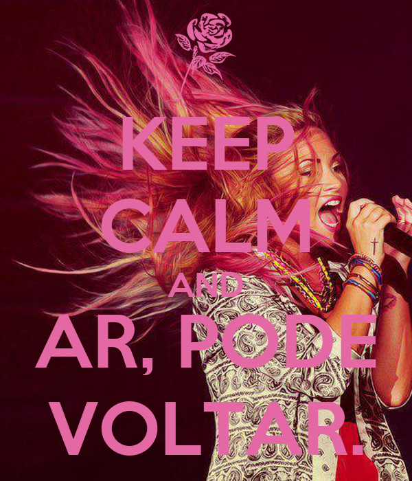 KEEP CALM AND AR, PODE VOLTAR.