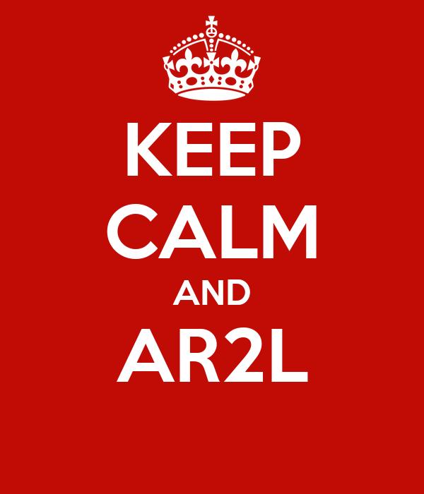 KEEP CALM AND AR2L