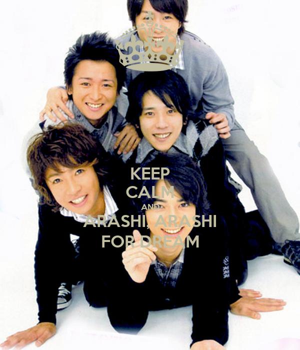 KEEP CALM AND ARASHI, ARASHI FOR DREAM