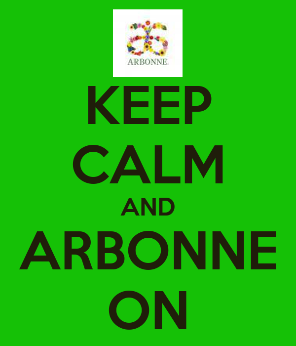 KEEP CALM AND ARBONNE ON