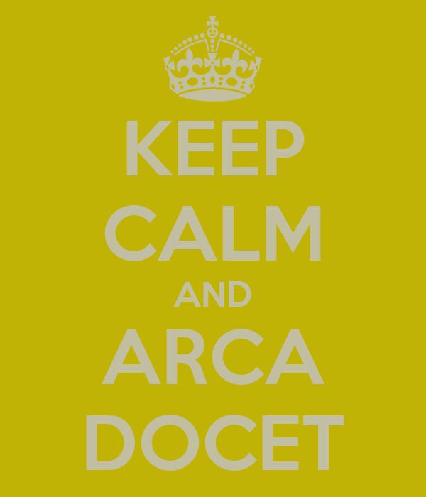 KEEP CALM AND ARCA DOCET