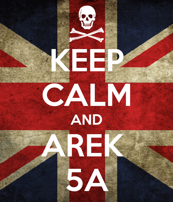 KEEP CALM AND AREK  5A