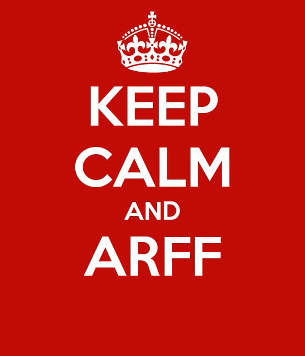 KEEP CALM AND ARFF