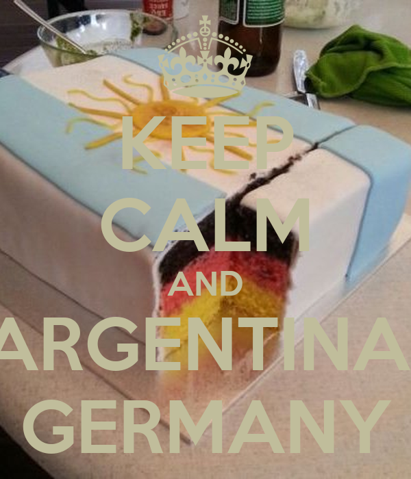 KEEP CALM AND ARGENTINA  GERMANY