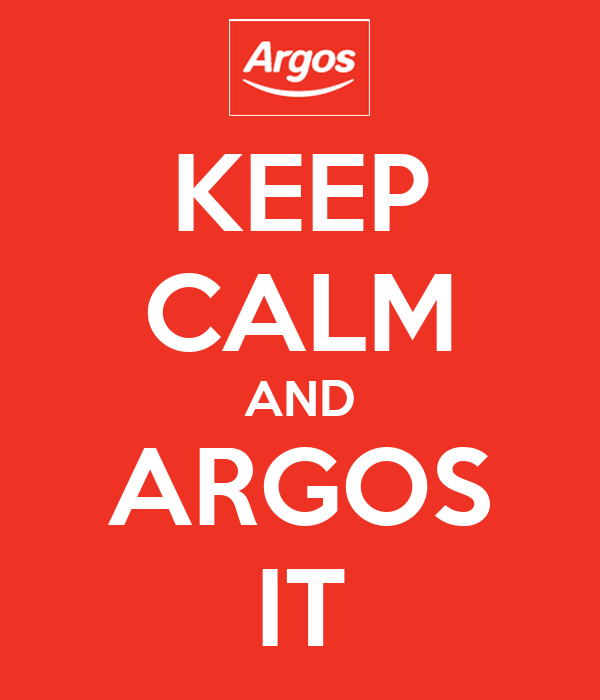 KEEP CALM AND ARGOS IT