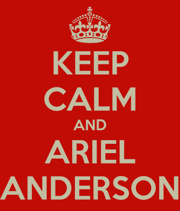 KEEP CALM AND ARIEL ANDERSON