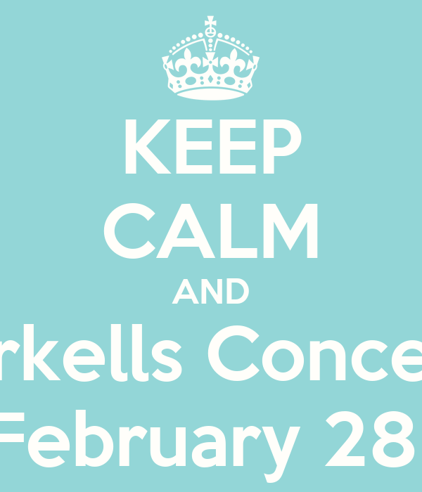 KEEP CALM AND Arkells Concert February 28