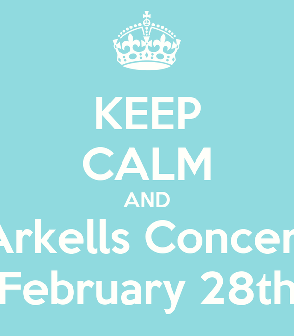 KEEP CALM AND Arkells Concert February 28th
