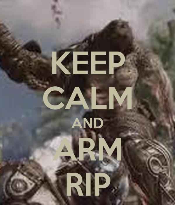 KEEP CALM AND ARM RIP