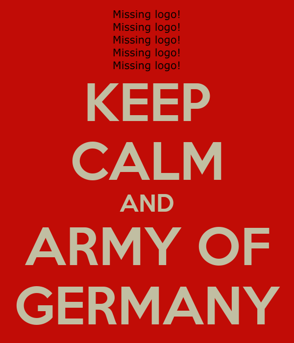 KEEP CALM AND ARMY OF GERMANY